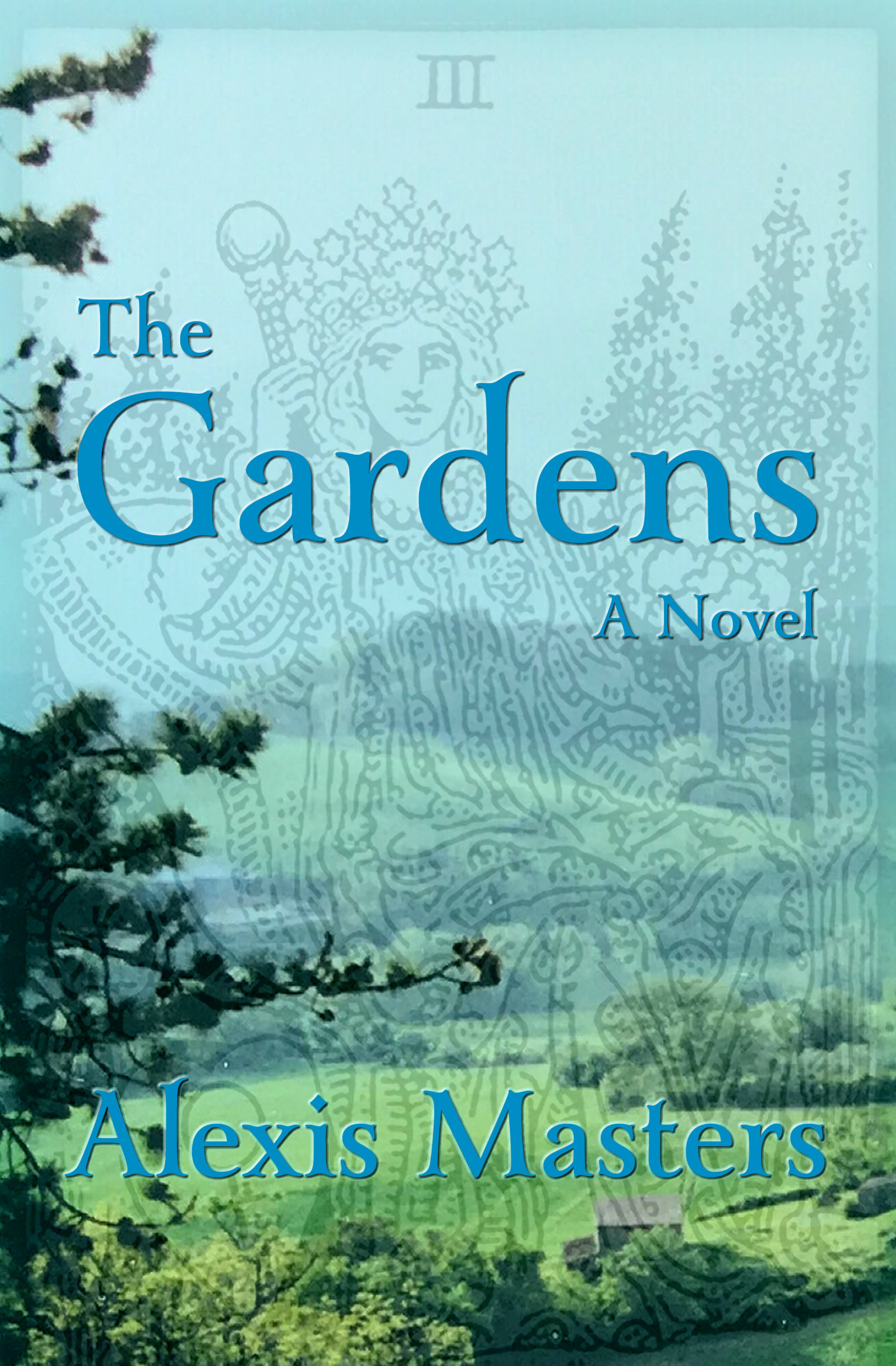 Cover image for The Gardens, A Novel by Alexis Masters