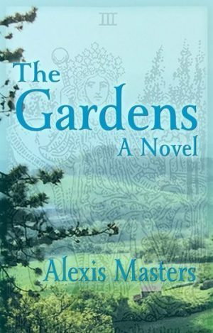 Cover of The Gardens, A Novel of Tuscan Mysteries and Magic